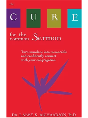 The Cure for the Common Sermon